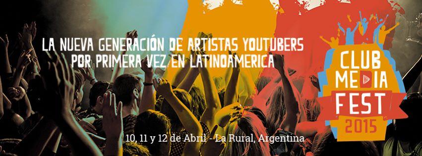 Club Media Fest: el primer festival de youtubers en América Latina