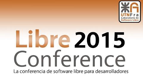 Software Libre: Así será Libre Conference 2015 de la UTN